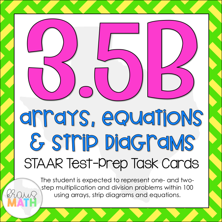 3 5b: arrays, equations & strip diagrams math staar test prep task cards |  kraus math