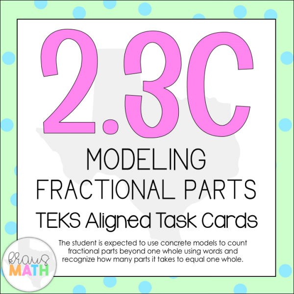 2 3C: Modeling Fractional Parts TEKS Aligned Task Cards