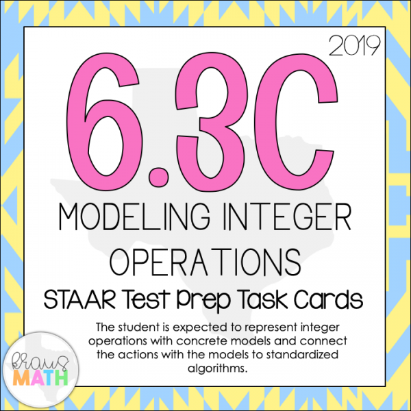 6 3C: Modeling Integer Operations STAAR Test Prep TEKS Task