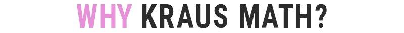 Why Kraus Math v3